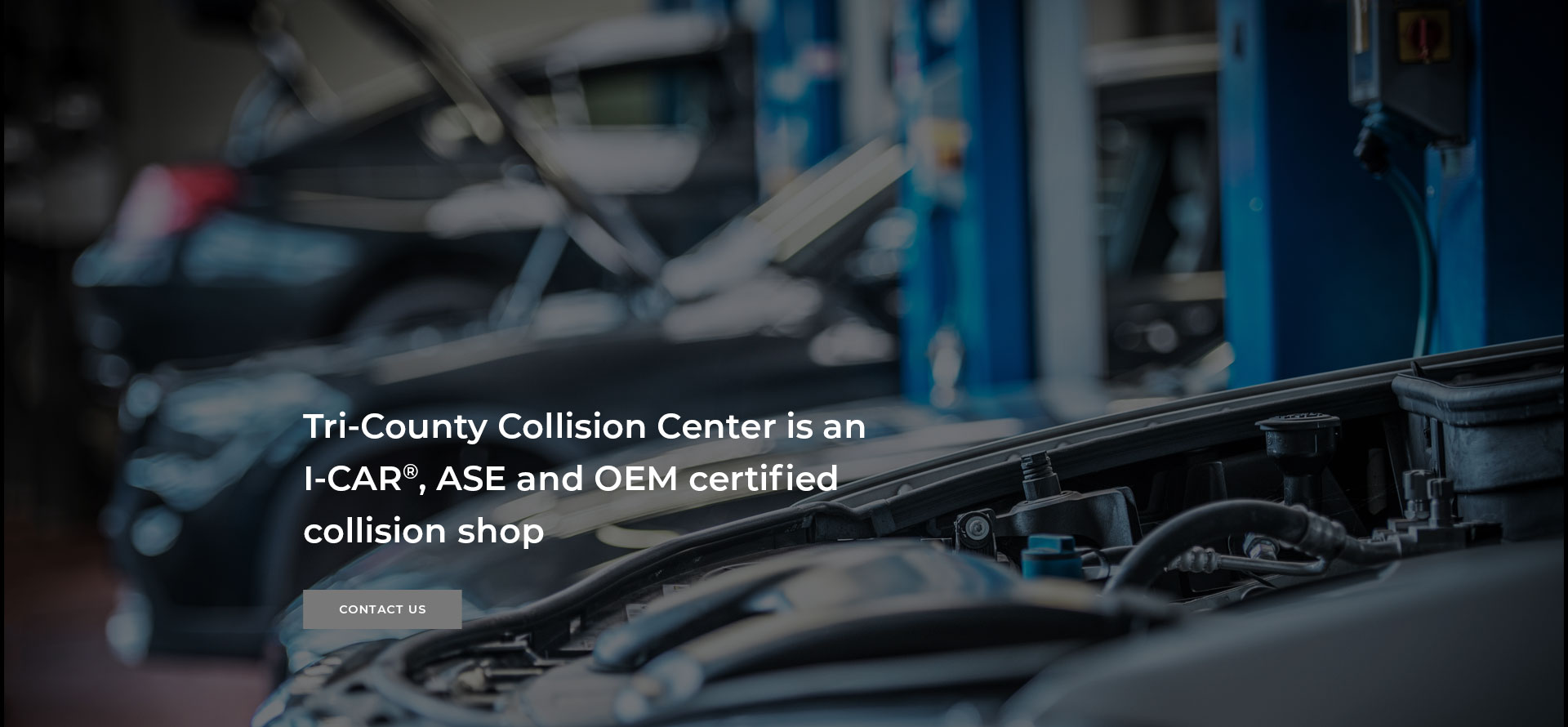 Tri-County Collision Center is an I-CAR, ASE and OEM certified collision shop